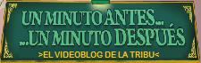 'UN MINUTO ANTES Y UN MINUTIO DESPUÉS DE 'LA TRIBU' (Videoblog del programa)