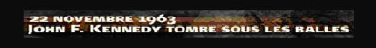 22.11.63 - JFK TOMBE SOUS LES BALLES