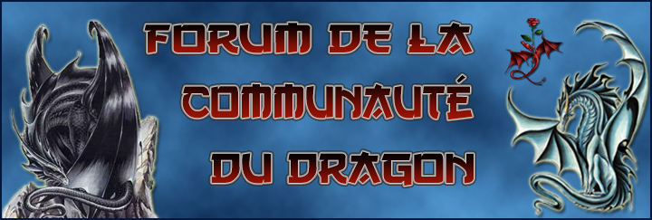 Forum de La Communauté du Dragon